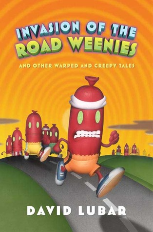 Invasion of the Road Weenies and Other Warped and Creepy Tales (2005)