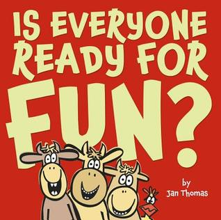Is Everyone Ready for Fun? (2011) by Jan Thomas