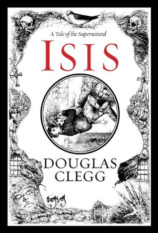 Isis (2009) by Douglas Clegg