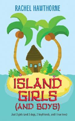 Island Girls (and Boys) (2005) by Rachel Hawthorne