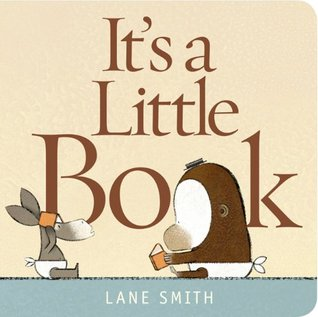 It's a Little Book (2011) by Lane Smith