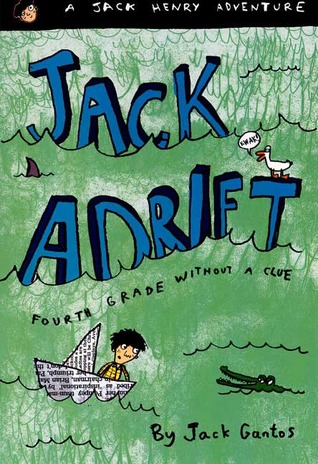Jack Adrift: Fourth Grade Without a Clue (2005) by Jack Gantos