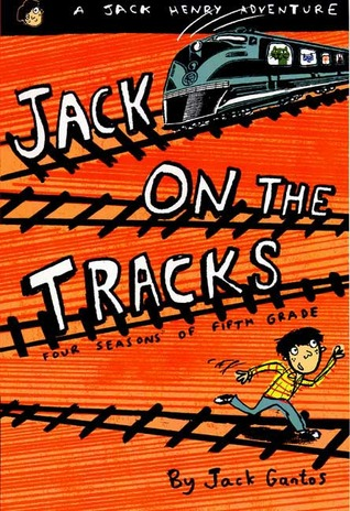 Jack on the Tracks: Four Seasons of Fifth Grade (2001) by Jack Gantos