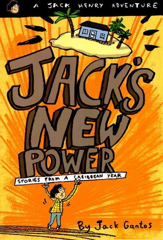 Jack's New Power: Stories from a Caribbean Year (1997) by Jack Gantos