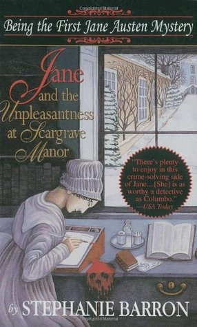 Jane and the Unpleasantness at Scargrave Manor (1996) by Stephanie Barron