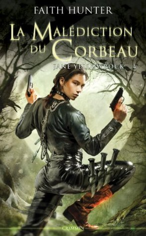 Jane Yellowrock Tome 04 : La malédiction du corbeau (2014) by Faith Hunter