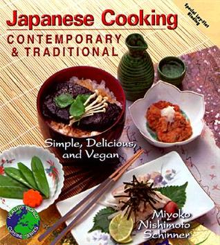 Japanese Cooking - Contemporary & Traditional: Simple, Delicious, and Vegan (1999)
