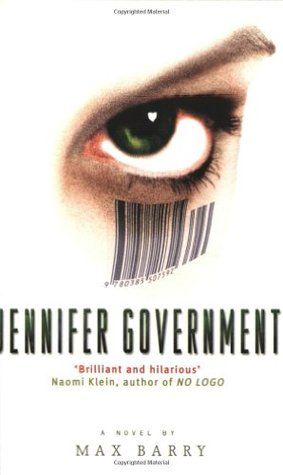 Jennifer Government (2004) by Max Barry