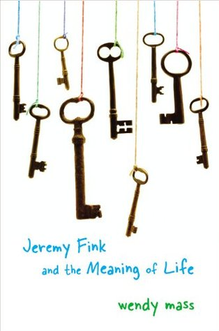Jeremy Fink and the Meaning of Life (2006) by Wendy Mass