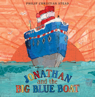 Jonathan and the Big Blue Boat (2011) by Philip C. Stead