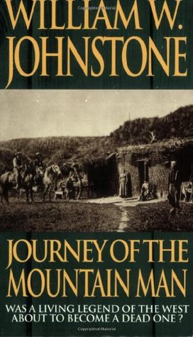 Journey of the Mountain Man (2000) by William W. Johnstone