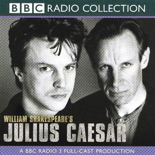 Julius Caesar: A Radio 3 Full-cast Dramatisation. Starring Gerard Murphy & Cast (BBC Radio Collection)