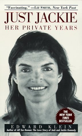 Just Jackie: Her Private Years (1999) by Edward Klein