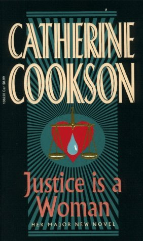 Justice Is A Woman (1995) by Catherine Cookson