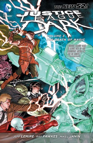 Justice League Dark, Vol. 3: The Death of Magic (2014) by Jeff Lemire