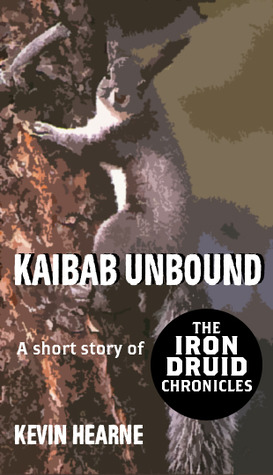 Kaibab Unbound (2011) by Kevin Hearne