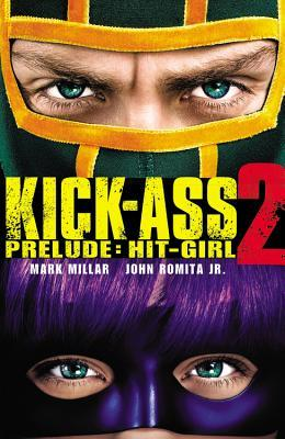 Kick-Ass 2 Prelude: Hit-Girl (2013) by Mark Millar