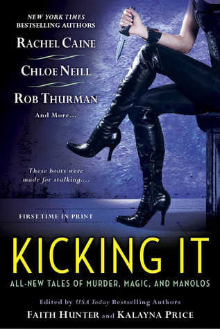Kicking It (2013) by Faith Hunter