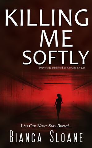 Killing Me Softly (Previously published as Live and Let Die) (2014)