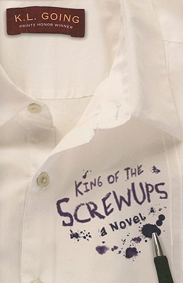 King of the Screwups (2009) by K.L. Going
