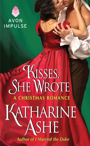 Kisses, She Wrote: A Christmas Romance (2013) by Katharine Ashe