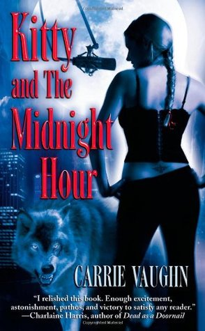 Kitty and the Midnight Hour (2005) by Carrie Vaughn
