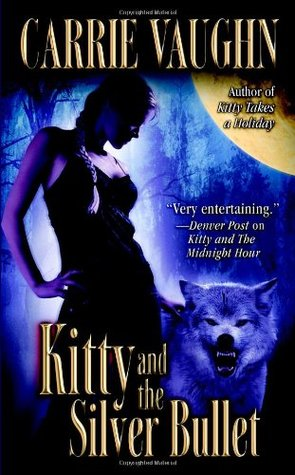 Kitty and the Silver Bullet (2008) by Carrie Vaughn