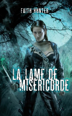 La lame de miséricorde (2011) by Faith Hunter