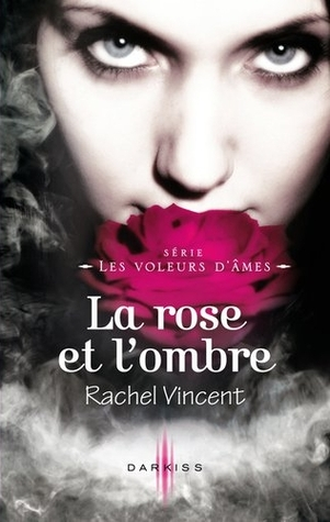 La rose et l'ombre (2011) by Rachel Vincent