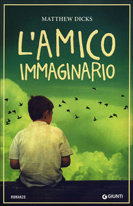 L'amico immaginario (2012) by Matthew Dicks