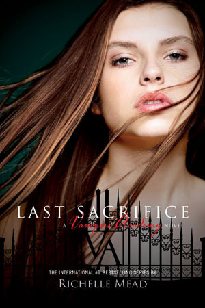 Last Sacrifice (2010) by Richelle Mead