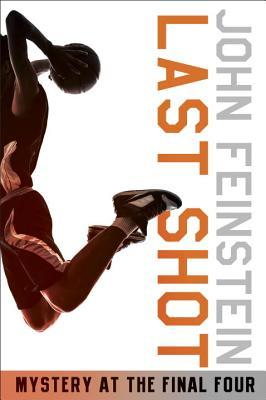 Last Shot: A Final Four Mystery (2006) by John Feinstein