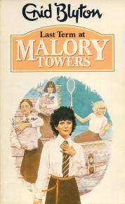 Last Term at Malory Towers (2006) by Enid Blyton