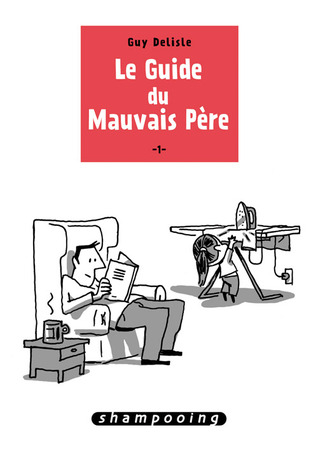 Le guide du mauvais père (2013) by Guy Delisle