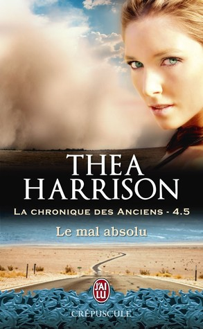 Le mal absolu (2014) by Thea Harrison