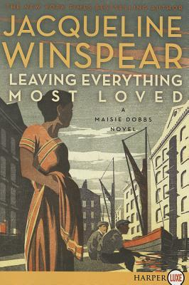 Leaving Everything Most Loved LP: A Maisie Dobbs Novel (2013) by Jacqueline Winspear