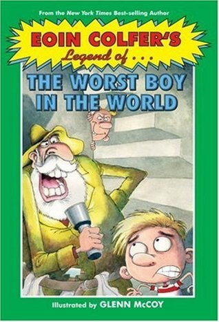 Legend of the Worst Boy in the World (2007) by Eoin Colfer