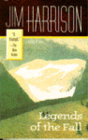Legends of the Fall (1980) by Jim Harrison