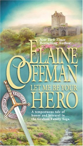Let Me Be Your Hero (2004) by Elaine Coffman