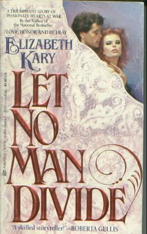 Let No Man Divide (1987) by Elizabeth Kary