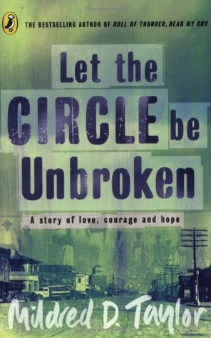 Let the Circle Be Unbroken (1995) by Mildred D. Taylor