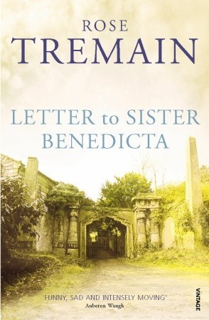 Letter To Sister Benedicta (1999) by Rose Tremain