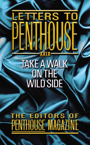 Letters to Penthouse 29: Take a Walk on the Wild Side