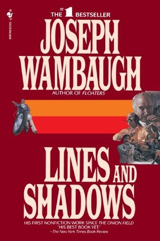 Lines and Shadows (1995) by Joseph Wambaugh