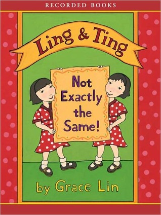 Ling And Ting: Not Exactly The Same (2011) by Grace Lin