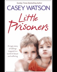 Little Prisoners: A Tragic Story of Siblings Trapped in a World of Abuse and Suffering (2012)