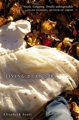 Living Dead Girl (2008) by Elizabeth Scott