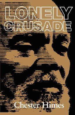 Lonely Crusade (1997) by Chester Himes
