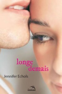 Longe Demais (2011) by Jennifer Echols