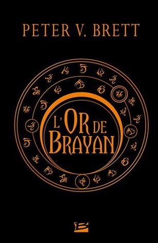 L'or De Brayan (2011) by Peter V. Brett